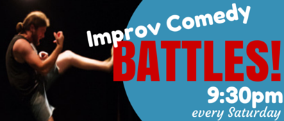 Village Idiots Improv Comedy Battles: every Saturday